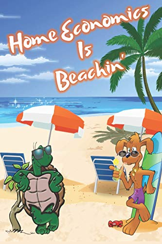 Home Economics Is Beachin': Beach Sand And Sun Themed Composition Notebook Journal for Students , Teachers , Home School and More. 120 pages 6' x 9' College Ruled White Paper