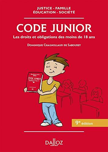 Code junior. Les droits et obligations des moins de 18 ans - 9e éd. par Dominique Chagnollaud