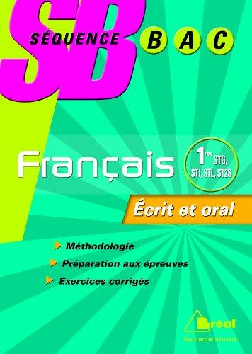 Français 1e STG, STI, STL, ST2S : Ecrit et oral par Anne Cassou-Noguès, Marie-Aude de Langenhagen