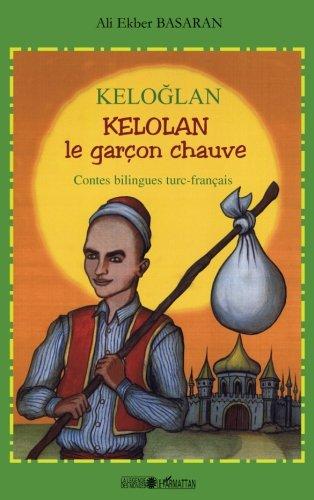 Keloglan: Kelolan le garçon chauve par Ali Ekber Basaran