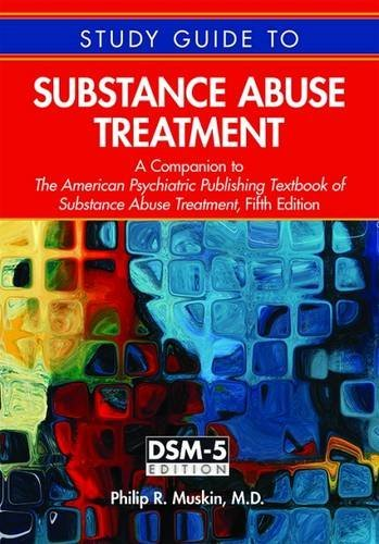 Study Guide to Substance Abuse Treatment: A Companion to the American Psychiatric Publishing Textbook of Substance Abuse Treatment