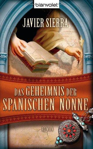 Das Geheimnis der spanischen Nonne: Roman