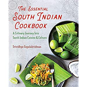 The Essential South Indian Cookbook: A Culinary Journey Into South Indian Cuisine and Culture 1