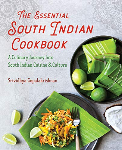 The Essential South Indian Cookbook: A Culinary Journey Into South Indian Cuisine and Culture (English Edition)