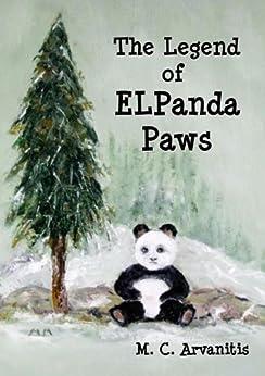 The Legend of ELPanda Paws (English Edition) di [Arvanitis, M.C.]