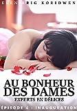 4 - INAUGURATION: Feuilleton (AU BONHEUR DES DAMES, EXPERTS EN DÉLICES) (French Edition)