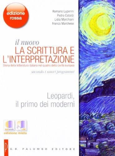 Il nuovo. La scrittura e l'interpretazione. Leopardi, il primo dei moderni. Ediz. rossa. Con espansione online. Per le Scuole superiori