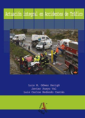 Actuación integral en accidentes de tráfico (Urgencias.Emergencias) por Luis M Gómez Sergio