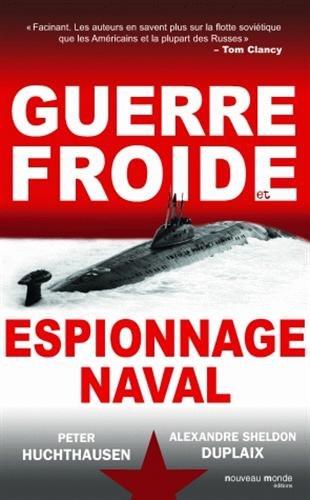 Guerre Froide et espionnage naval par Peter A Huchthausen