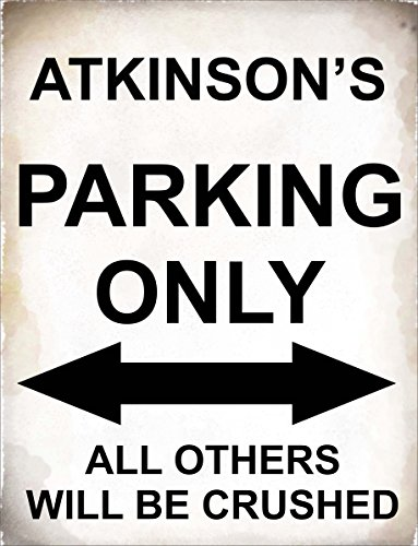 SIGNS 2 ALL 4798 – Atkinson 's Parking Only alle anderen werden Crushed – Metal Sign – Größe ca. 200 mm x 150 mm