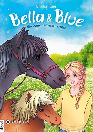 Bella & Blue, Band 03: Ein Pony namens Karotte -