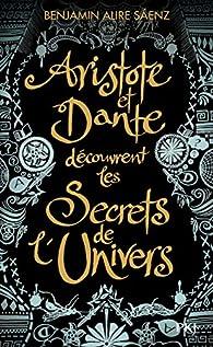 Aristote et Dante découvrent les secrets de l'univers par Benjamin Alire Sáenz
