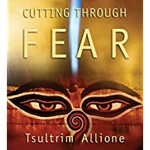 [Cutting Through Fear] (By: Tsultrim Allione) [published: October, 2005]