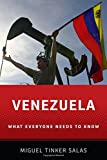 Venezuela: What Everyone Needs to Know® (What Everyone Needs to Know (Paperback))