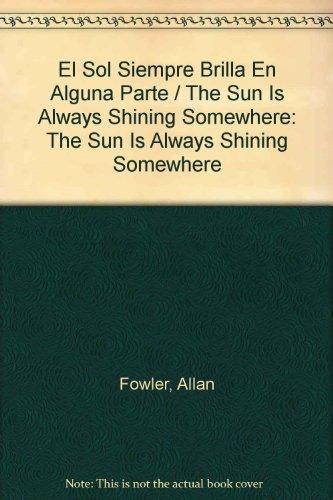 El Sol Siempre Brilla En Alguna Parte / The Sun Is Always Shining Somewhere por Allan Fowler