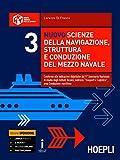 Nuovo scienze della navigazione, struttura e conduzione del mezzo navale. Con e-book. Con espansione online. Per gli Ist. tecnici nautici: 3