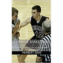 College Basketball: Principles and Practices for Learning About The World of Basketball (English Edition)