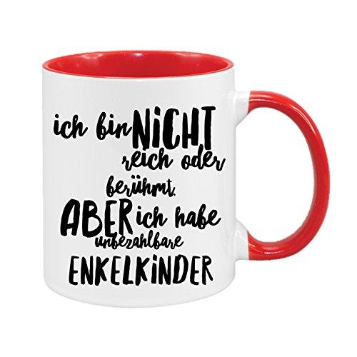 Ich bin nicht reich oder berühmt, aber ich habe unbezahlbare Enkelkinder - hochwertiger Keramik-Kaffeebecher - Cups by t? - Kaffeetasse - Spruchtasse - Tasse mit Spruch - Geschenk -