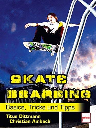 Skateboarding: Basics, Tricks und Tipps