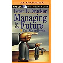 Managing for the Future by Peter F. Drucker (2015-04-21)