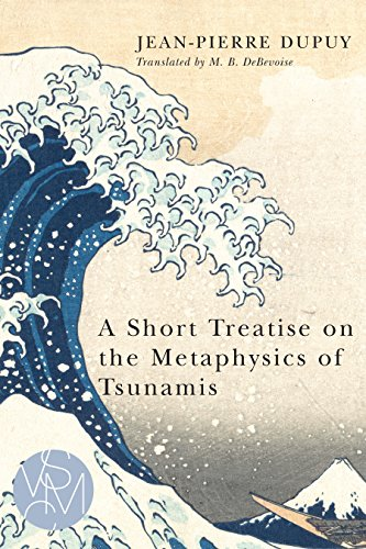 A Short Treatise on the Metaphysics of Tsunamis (Studies in Violence, Mimesis, & Culture) (State University Michigan Shorts)