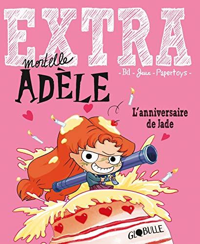 Extra Mortelle Adèle T2 - L'anniversaire de Jade