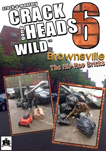 Crackheads Gone Wild Vol 6: Brownsville [UK Import]