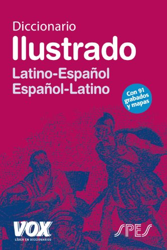 Diccionario ilustrado Latino-Espanol Espanol-Latino / Illustrated Dictionary Latin-Spanish Spanish-Latin por From Vox