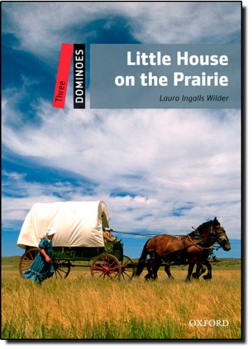 Dominoes: Three: Little House on the Prairie (Dominoes, Level 3)