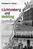 Lichtenberg und Wedding: Geschichte einer Liebe im geteilten Berlin