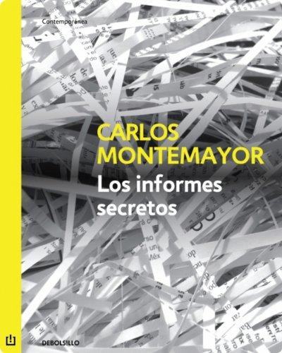 Los informes secretos por Carlos Montemayor