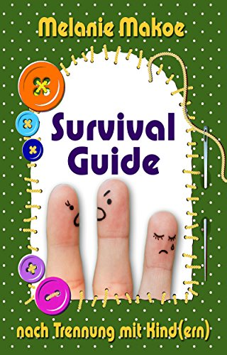 Survival Guide nach Trennung mit Kind(ern)