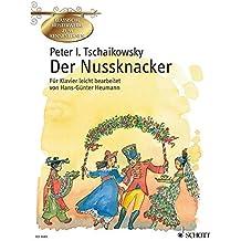 Der Nussknacker: Ballett in zwei Akten leicht bearbeitet. op. 71. Klavier. (Klassische Meisterwerke zum Kennenlernen)