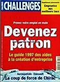 CHALLENGES [No 112] du 01/03/1997 - SUPPLEMENT PLACEMENTS - EMPRUNTEZ AUX MEILLEURS TAUX PRENEZ VOTRE EMPLOI EN MAIN - DEVENEZ PATRON - LE GUIDE 1997 DES AIDES A LA CREATION D'ENTREPRISE AEROSPATIALE-DASSAULT - LE COUP DE FORCE DE CHIRAC.