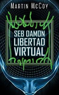 Seb Damon. Libertad virtual: par Martin McCoy