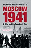 Moscow 1941: A City and Its People at War