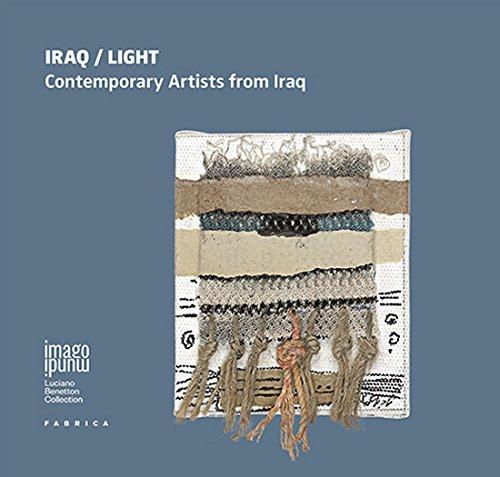 Iraq/light. Contemporary artists from Iraq. Ediz. multilingue (Imago Mundi. Luciano Benetton collection)