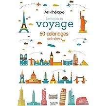 Invitation au voyage: 60 coloriages anti-stress