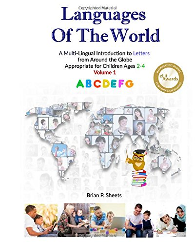 Languages of the World: A Multi-Lingual Introduction to Letters from Around the Globe: Volume 1