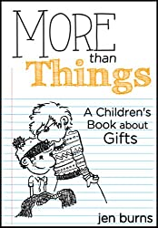 More Than Things: A Children's Book about Gifts (English Edition)
