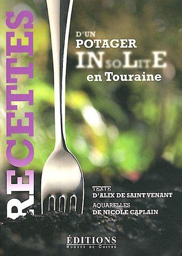 Recettes d'un potager insolite en Touraine par Alix de Saint Venant, Nicole Caplain