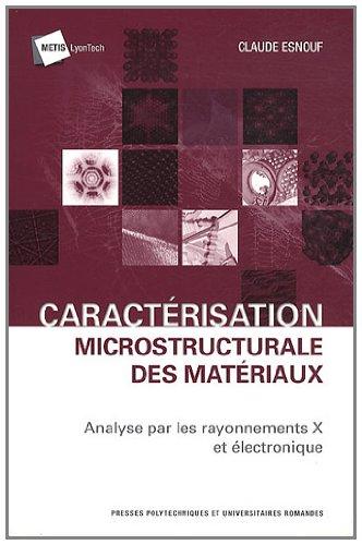 Caractrisation microstructurale des matriaux: Annalyse par rayonnements X et lectronique