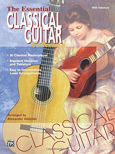 The Essential Classical Guitar Collection: With Tablature
