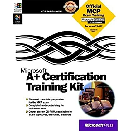 A+ CERTIFICATION TRAINING KIT. With CD-Rom