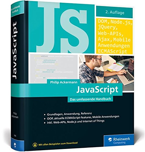 JavaScript: Das umfassende Handbuch für Einsteiger, Fortgeschrittene und Profis. Inkl. ECMAScript 6, Node.js, Objektorientierung und funktionaler Programmierung Buch-Cover