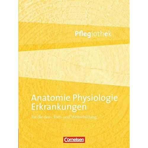 PDF] Pflegiothek: Anatomie - Physiologie - Erkrankungen: Fachbuch ...