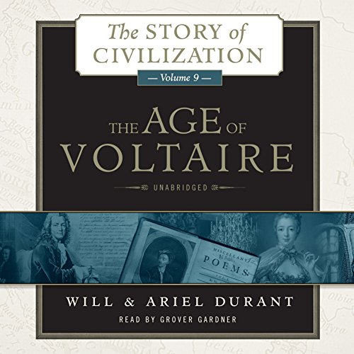The Age of Voltaire: A History of Civlization in Western Europe from 1715 to 1756, With Special Emphasis on the Conflict Between Religion and Philosophy; Library Edition (Story of Civilization)