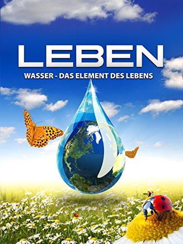 Leben: Wasser - Das Element des Lebens