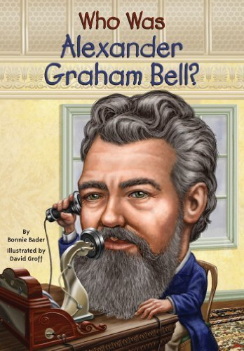 Who Was Alexander Graham Bell? by Bader, Bonnie (2013) Paperback
