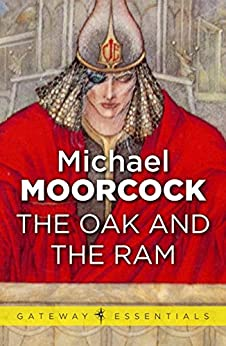 The Oak and the Ram (Corum: The Prince with the Silver Hand Book 2) (English Edition) par [Moorcock, Michael]